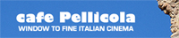 cafe Pellicola – window to fine italian cinema